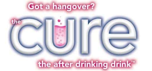 "life long commitment to our customers remains consummate."" THE CURE What HANGOVER! The Cure is the"