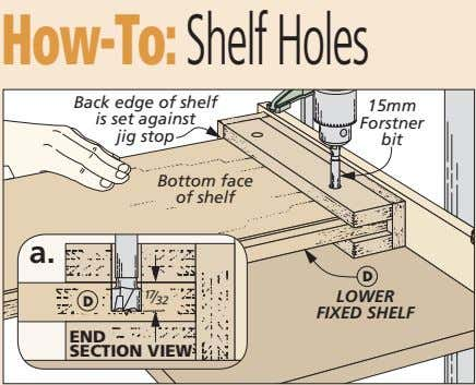 How-To:ShelfHoles Back edge of shelf is set against jig stop 15mm Forstner bit Bottom face