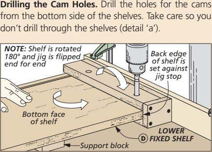 Drilling the Cam Holes. Drill the holes for the cams from the bottom side of