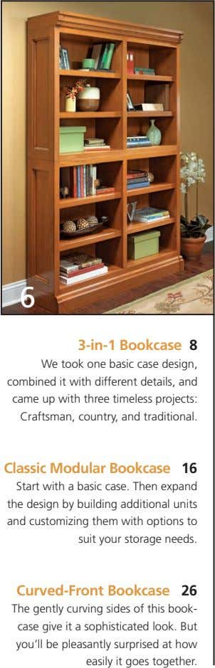 6 3-in-1 Bookcase 8 We took one basic case design, combined it with different details,