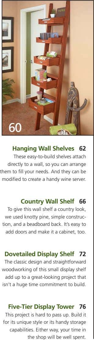 60 Hanging Wall Shelves 62 These easy-to-build shelves attach directly to a wall, so you