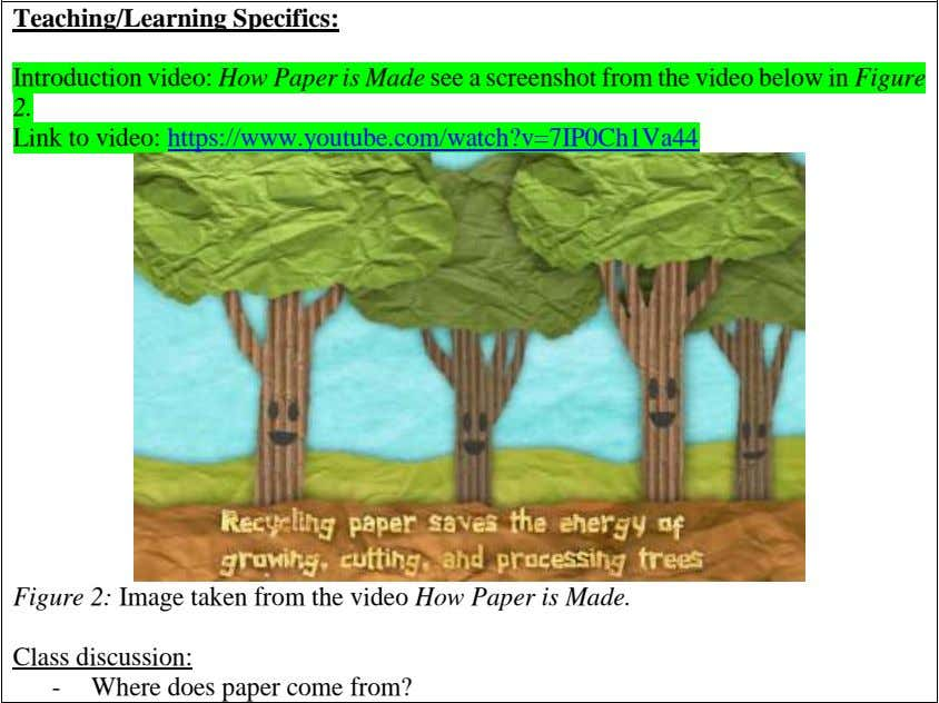 Teaching/Learning Specifics: Introduction video: How Paper is Made see a screenshot from the video below