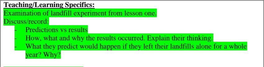 Teaching/Learning Specifics: Examination of landfill experiment from lesson one. Discuss/record: - Predictions vs
