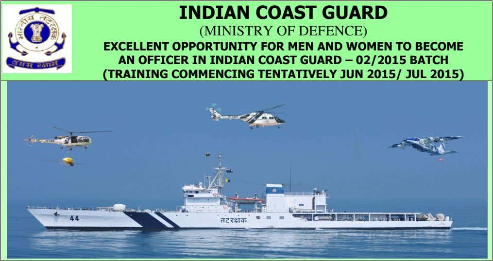 INDIAN COAST GUARD (MINISTRY OF DEFENCE) EXCELLENT OPPORTUNITY FOR MEN AND WOMEN TO BECOME AN