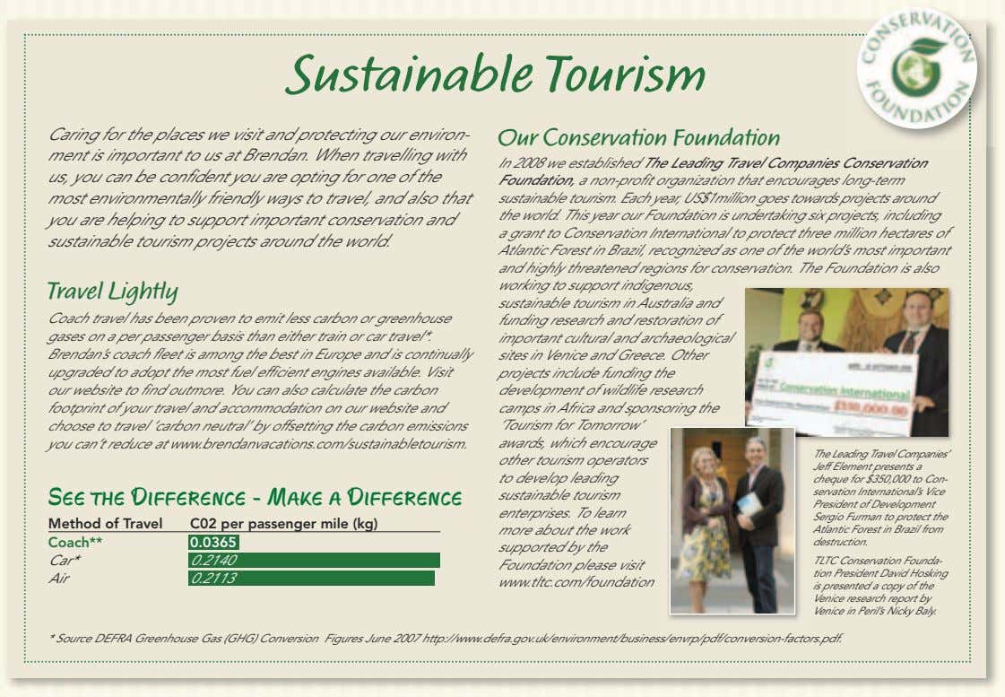 Sustainable Tourism Caring for the places we visit and protecting our environ- ment is important