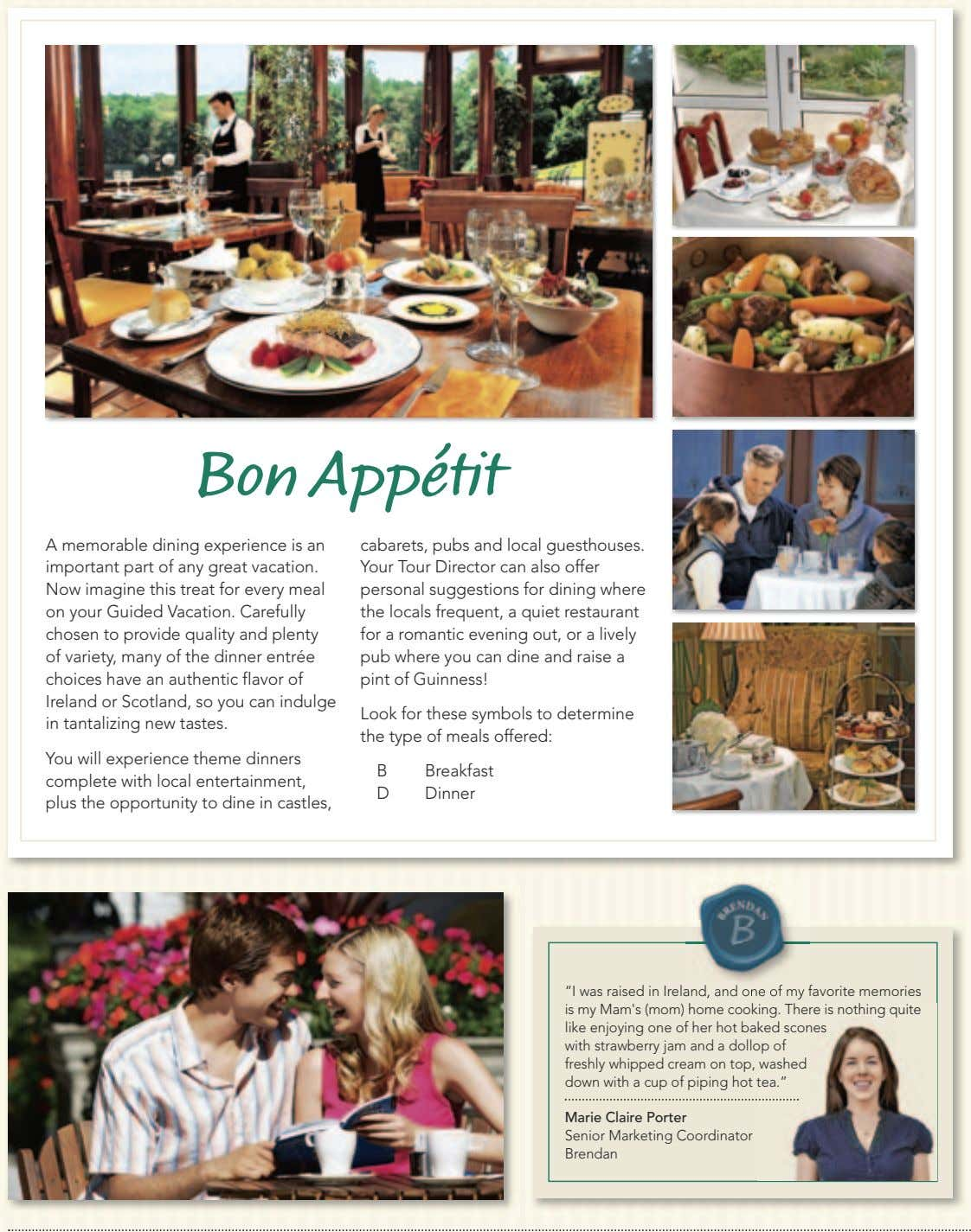 Bon Appétit A memorable dining experience is an important part of any great vacation. Now