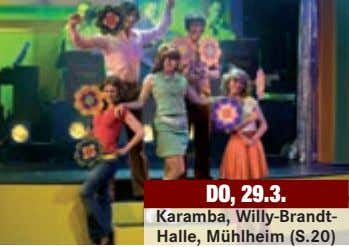 DO, 29.3. Karamba, Willy-Brandt- Halle, Mühlheim (S.20)