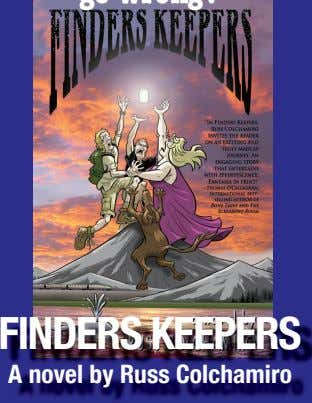 FINDERS KEEPERS A novel by Russ Colchamiro