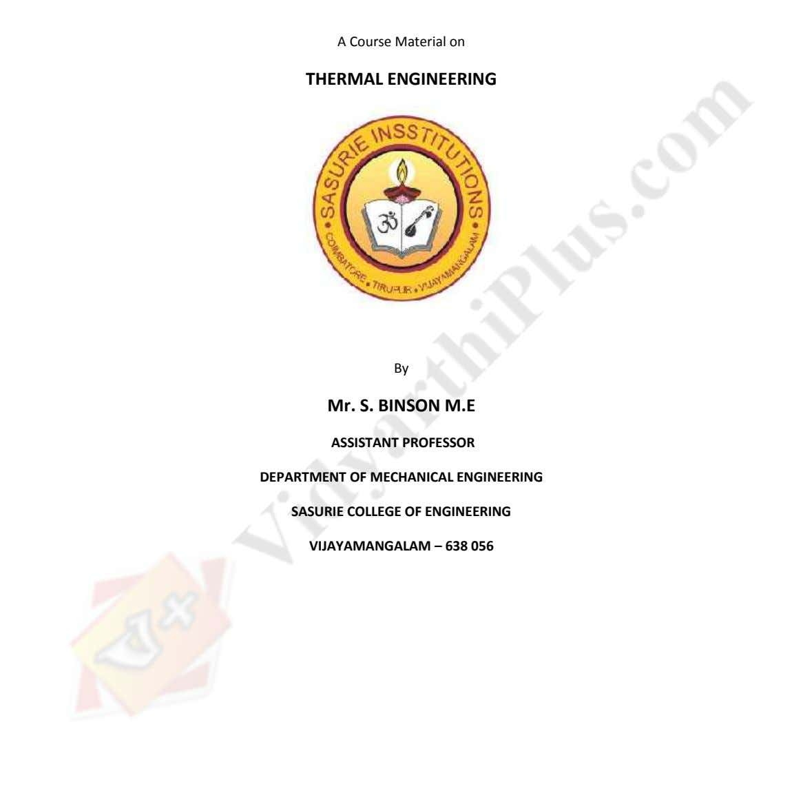 A Course Material on THERMAL ENGINEERING By Mr. S. BINSON M.E ASSISTANT PROFESSOR DEPARTMENT OF