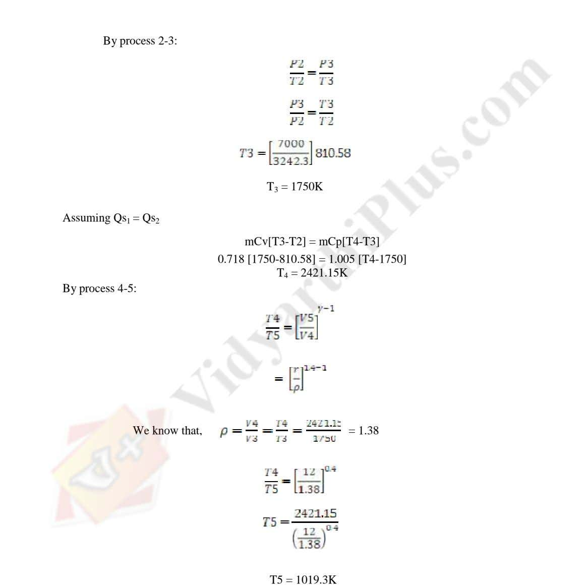 By process 2-3: T 3 = 1750K Assuming Qs 1 = Qs 2 mCv[T3-T2] =