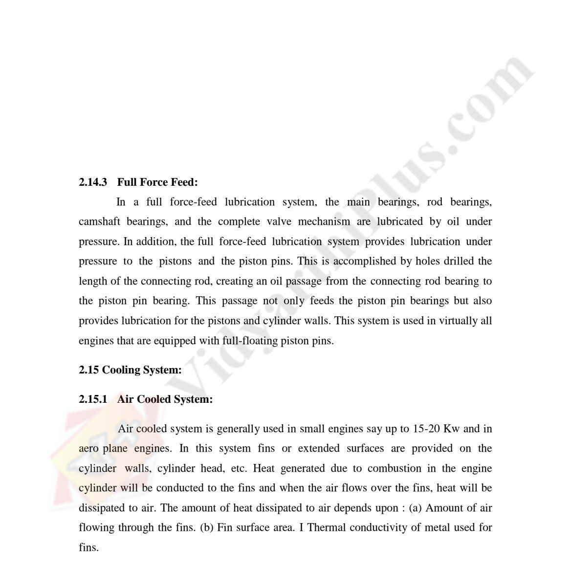 2.14.3 Full Force Feed: In a full force-feed lubrication system, the main bearings, rod bearings,