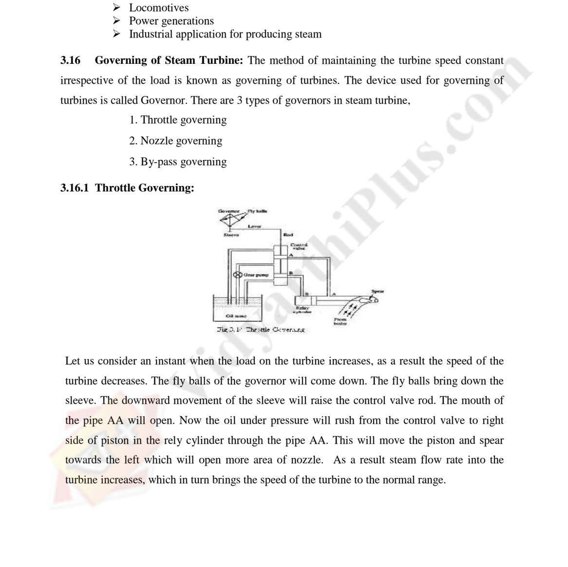 Locomotives Power generations Industrial application for producing steam 3.16 Governing of Steam Turbine: The method