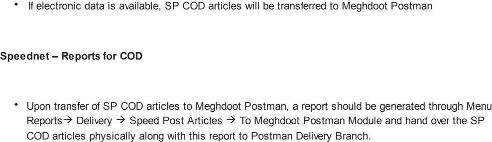 If electronic data is available, SP COD articles will be transferred to Meghdoot Postman Speednet