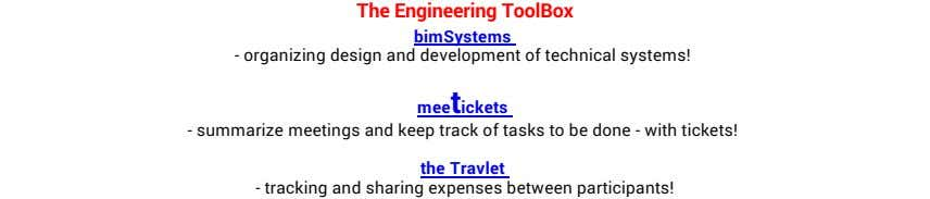 The Engineering ToolBox bimSystems - organizing design and development of technical systems! meetickets - summarize