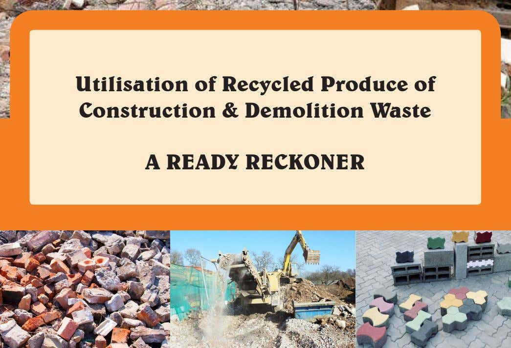 Utilisation of Recycled Produce of Construction & Demolition Waste A ReADy ReCkoneR