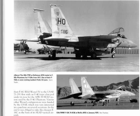 (Above) The 49th TFW at Holloman AFB traded in F- 40s Phantoms for F-15As from