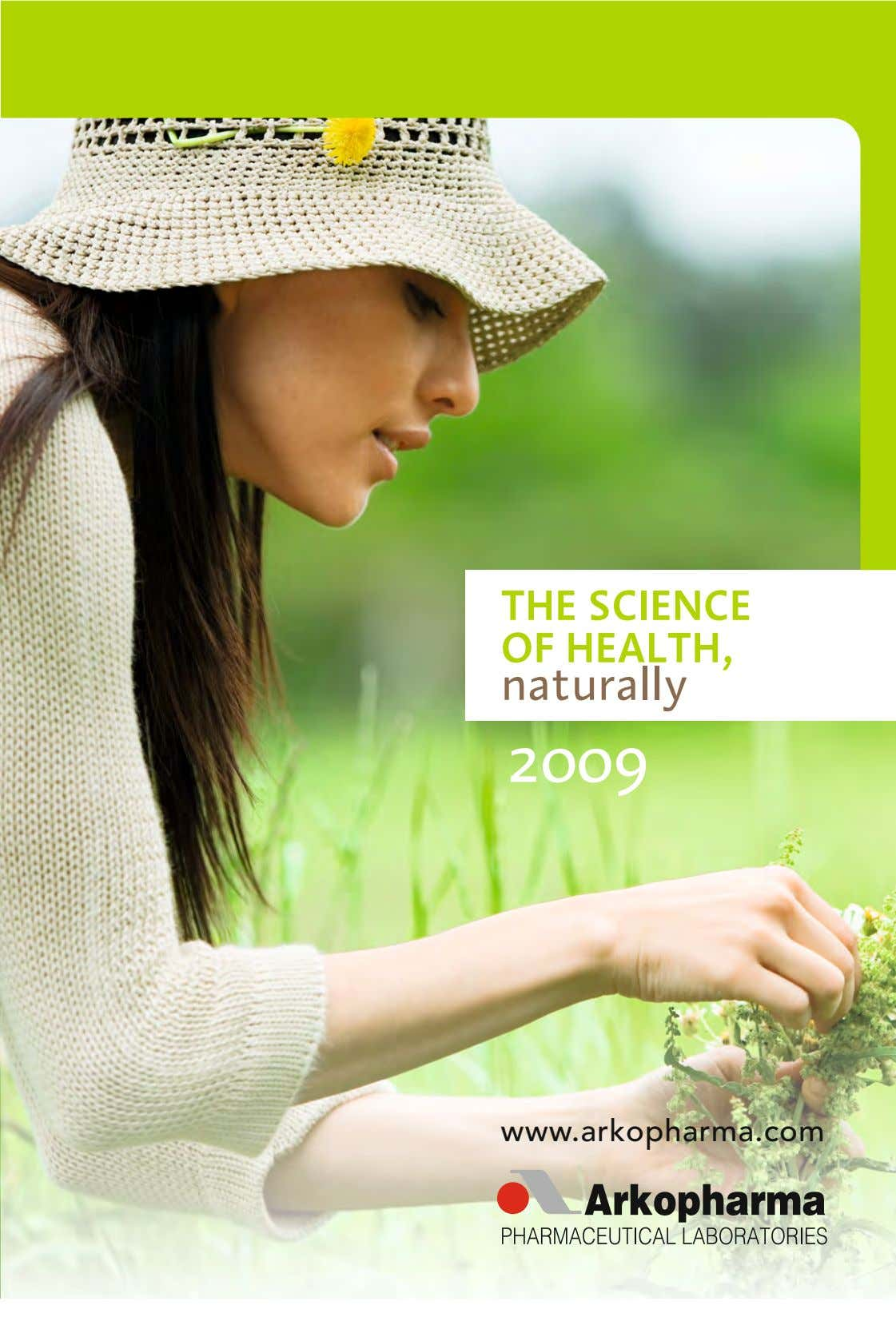 THE SCIENCE OF HEALTH, naturally 2009 www.arkopharma.com