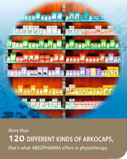 More than 120 DIFFERENT KINDS OF ARKOCAPS, that's what ARKOPHARMA offers in phytotherapy