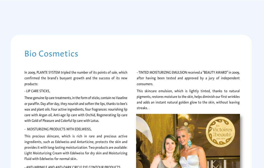Bio Cosmetics In 2009, PLANTE SYSTEM tripled the number of its points of sale, which