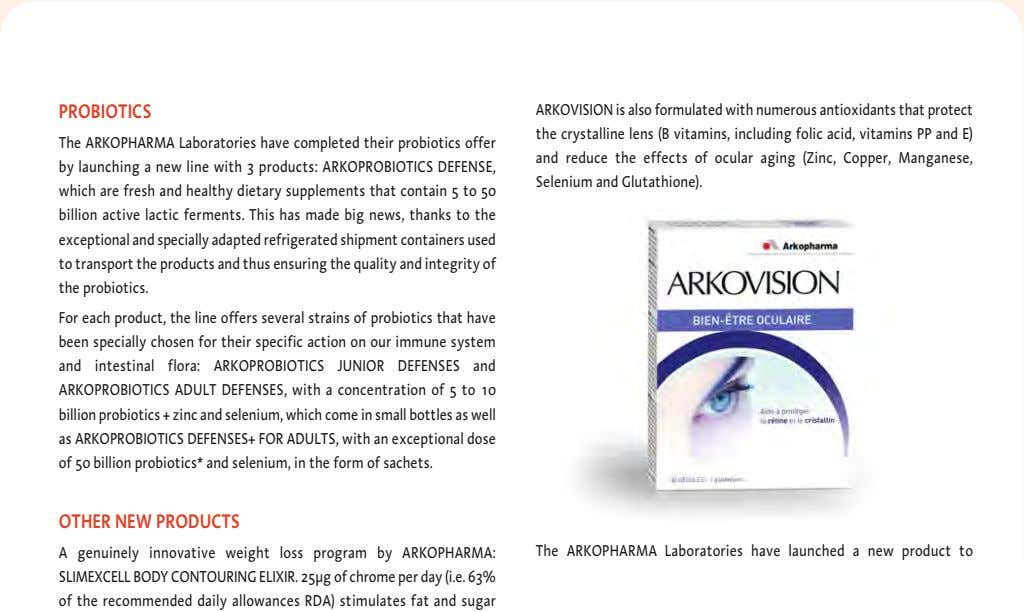 PROBIOTICS The ARKOPHARMA Laboratories have completed their probiotics offer by launching a new line with