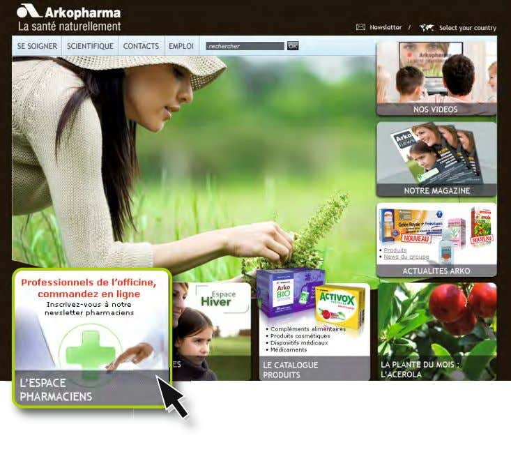 A dynamic Internet policy for both consumers and clients. The Group's Internet site (www.arkopharma.com) enables