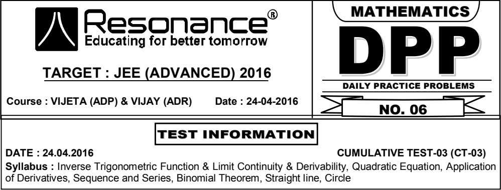 MMAATTHHEEMMAATTIICCSS DPPDPPDPP TARGET : JEE (ADVANCED) 2016  DAILY PRACTICE PROBLEMS O Course : VIJETA