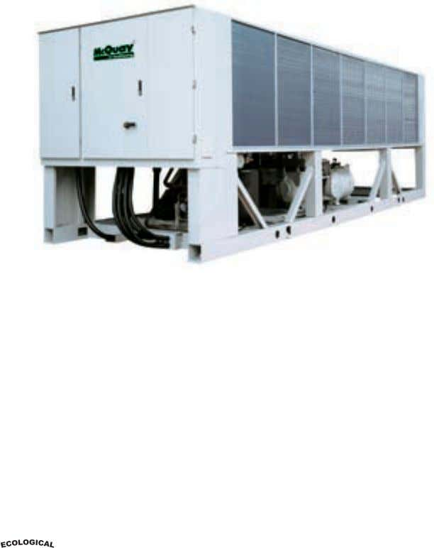 Cooling capacity: 352 kW–1325 kW Heating capacity: 352 kW–1319 kW Model: MCS105-MCS450 Cooling capacity: 370kW-1604kW