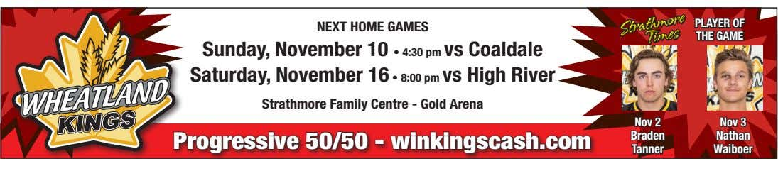 PLAYER OF NEXT HOME GAMES THE GAME Sunday, November 10 • 4:30 pm vs Coaldale