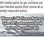 our karma spots that come at a significantly reduced price. Woman's Wellness Retreat Save 20% when