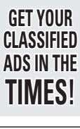 GETYOUR CLASSIFIED ADS INTHE TIMES!