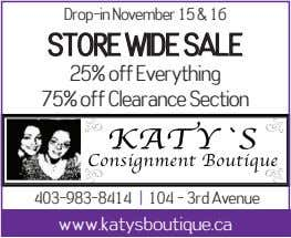 Drop-in November 15 & 16 STORE WIDE SALE 25% off Everything 75% off Clearance Section