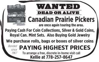 WANTED DEAD OR ALIVE Canadian Prairie Pickers are once again touring the area. Paying Cash