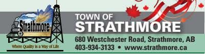 TOWN OF STRATHMORE 680 Westchester Road, Strathmore, AB 403-934-3133 • www.strathmore.ca