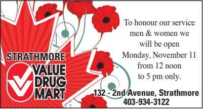 STRATHMORE To honour our service men & women we will be open Monday, November 11