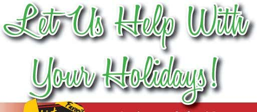 Let Us Help With Let Us Help With Your Holidays! Your Holidays!
