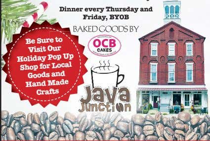 Dinner every Thursday and Friday, BYOB Be Sure to Visit Holiday Up Shop Local Goods