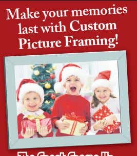 Make memories last with Custom Picture your Framing!