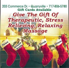 203 Commerce Dr. • Quarryville • 717-806-5780 Gift Cards Available Give Give The The Gift