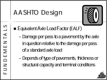 AASHTO Design Equivalent Axle Load Factor (EALF) – Damage per pass to a pavement by