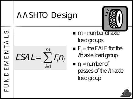 AASHTO Design m = number of axle load groups F i = the EALF for