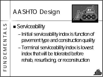 AASHTO Design Serviceability – Initial serviceability index is function of pavement type and construction quality