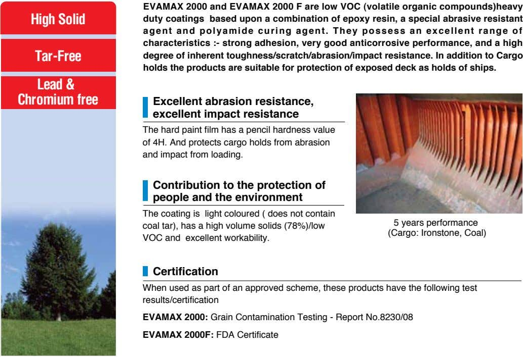 EVAMAX 2000 and EVAMAX 2000 F are low VOC (volatile organic compounds)heavy duty coatings based