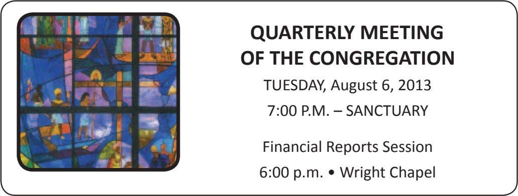 QUARTERLY MEETING OF THE CONGREGATION TUESDAY, August 6, 2013 7:00 P.M. – SANCTUARY Financial Reports