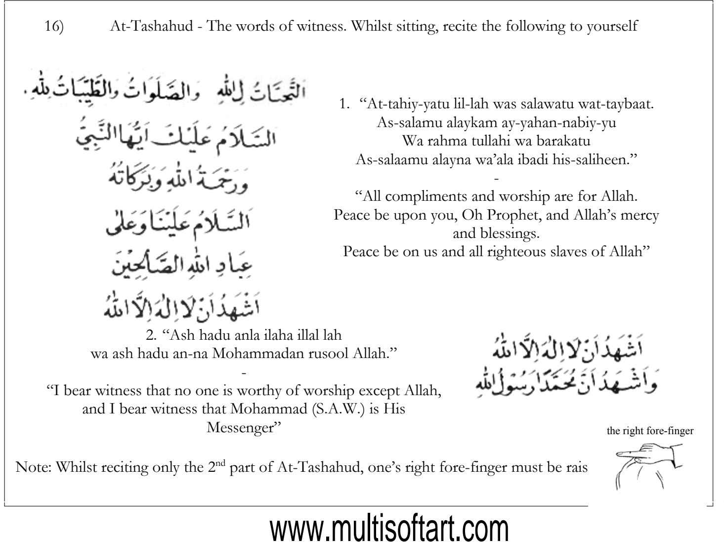 "16) At-Tashahud - The words of witness. Whilst sitting, recite the following to yourself 1. ""At-tahiy-yatu"