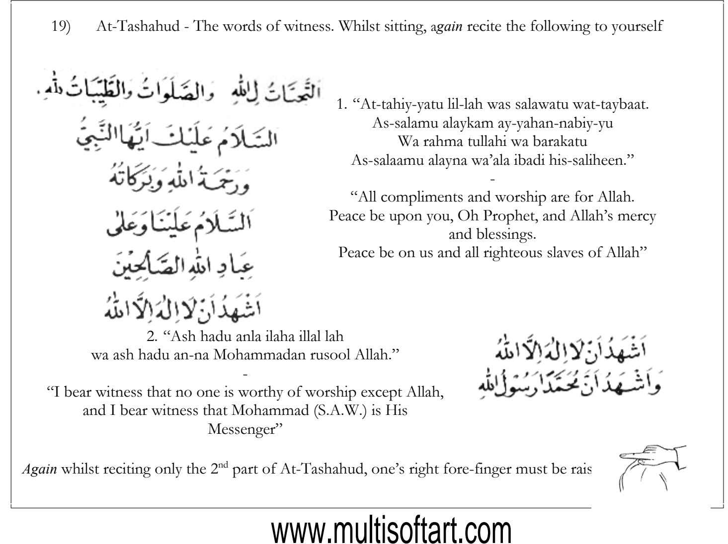 19) At-Tashahud - The words of witness. Whilst sitting, again recite the following to yourself 1.