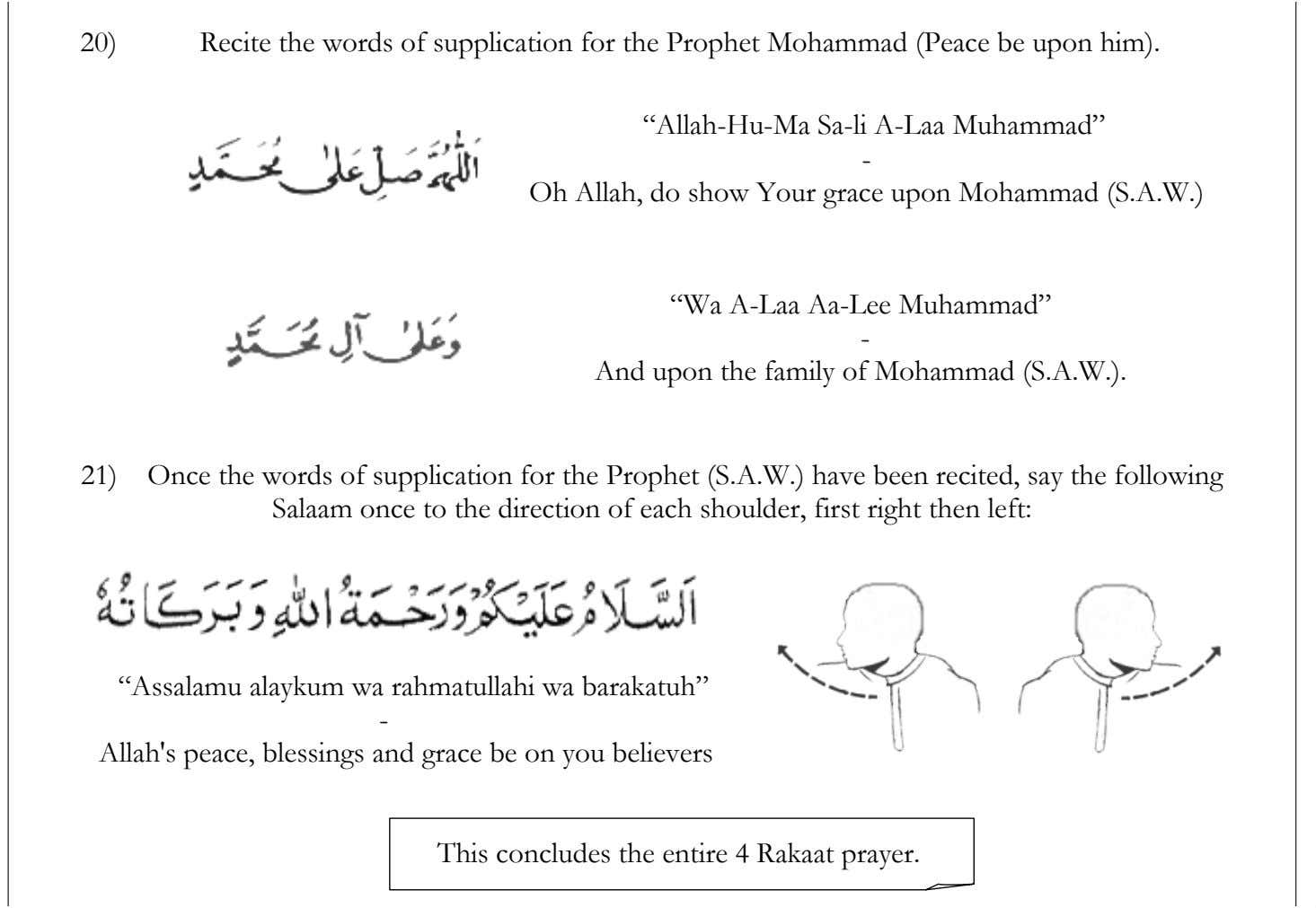 "20) Recite the words of supplication for the Prophet Mohammad (Peace be upon him). ""Allah-Hu-Ma Sa-li"