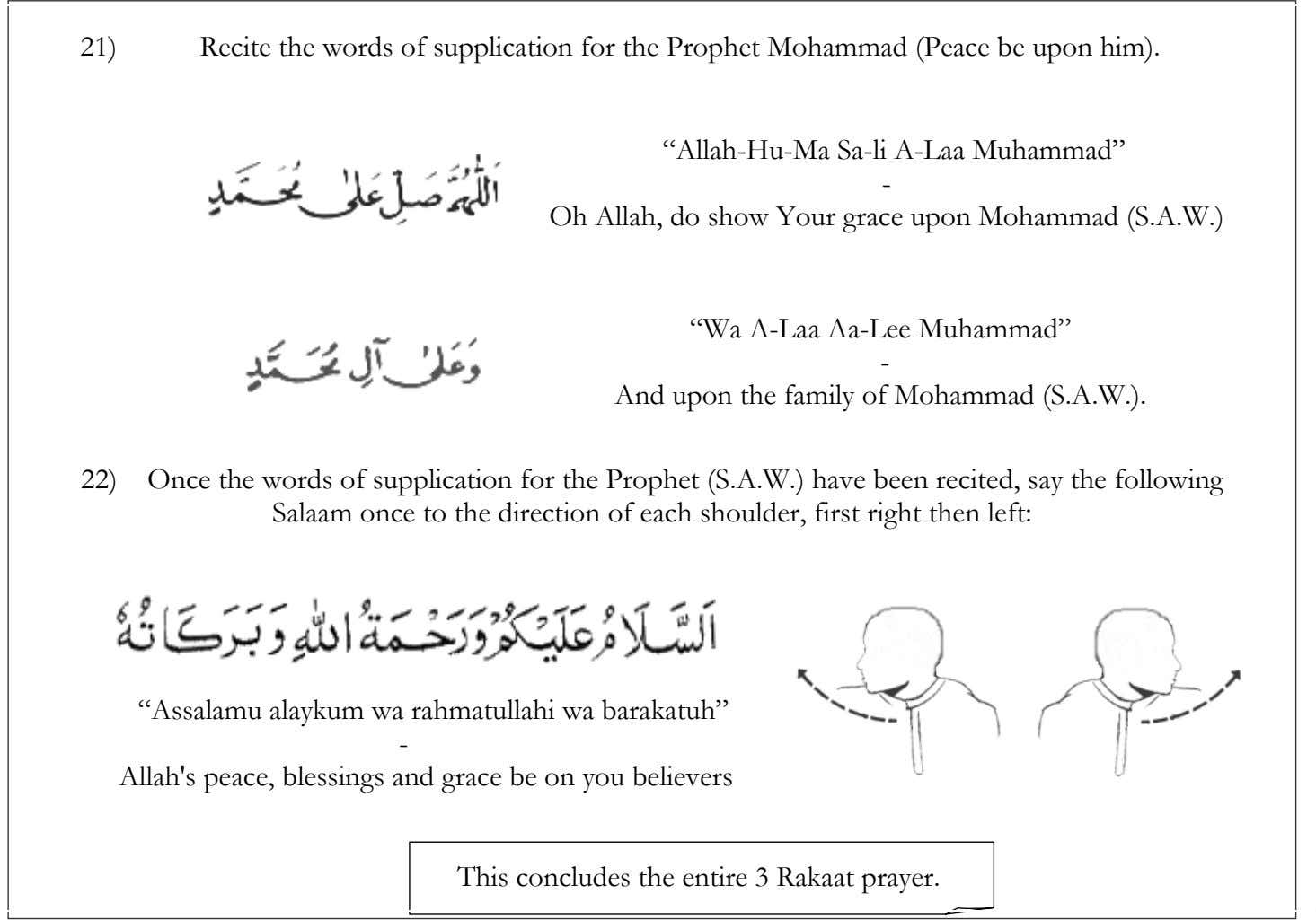 "21) Recite the words of supplication for the Prophet Mohammad (Peace be upon him). ""Allah-Hu-Ma Sa-li"