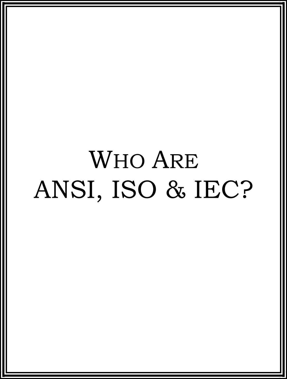 WHO ARE ANSI, ISO & IEC?