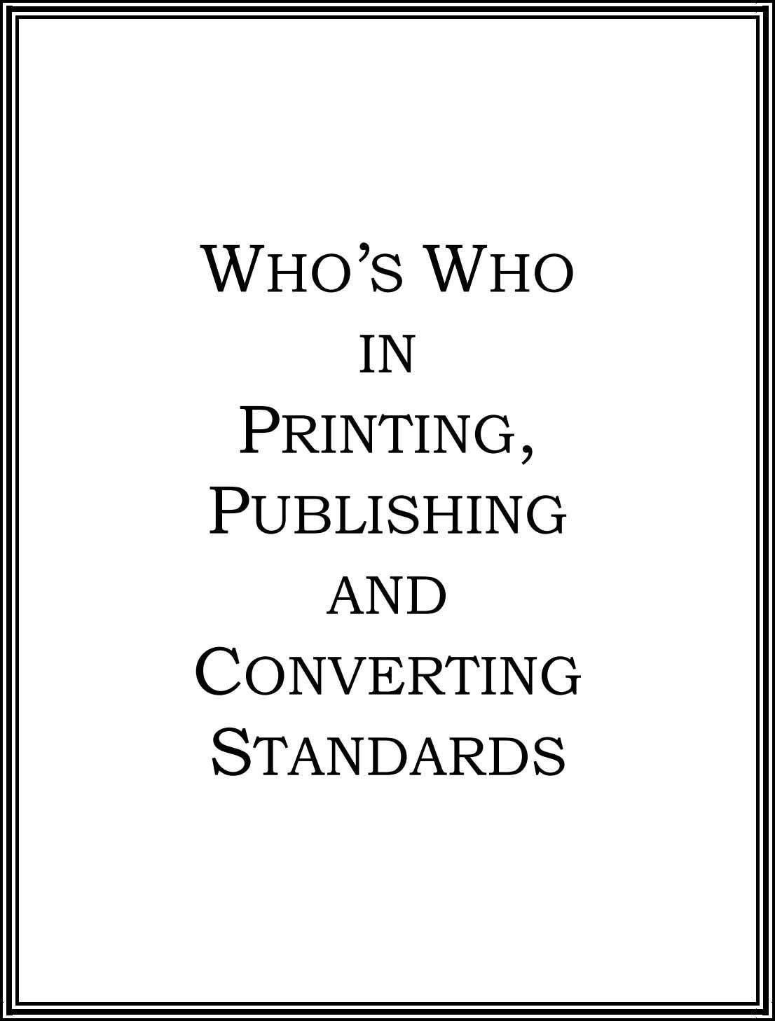 WHO'S WHO IN PRINTING, PUBLISHING AND CONVERTING STANDARDS