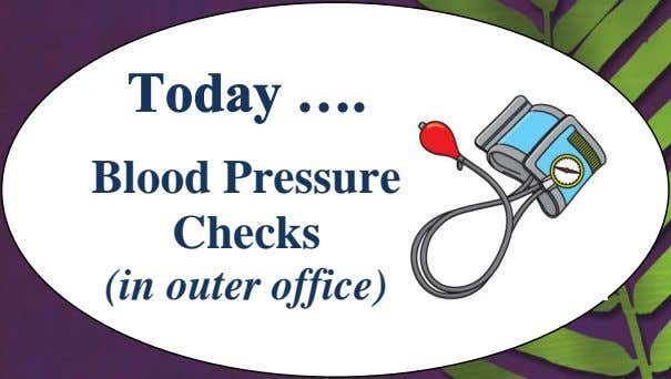 Today …. Blood Pressure Checks (in outer office)